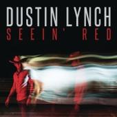 Seein' Red - Dustin Lynch