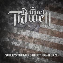 Guile's Theme (Street Fighter II) - Single by Daniel Tidwell