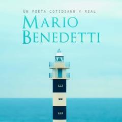 Mario Benedetti: Un poeta cotidiano y real [Mario Benedetti: An Everyday, Real Poet] (Unabridged)