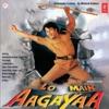 Lo Main Aagayaa