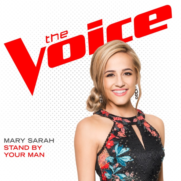 Stand By Your Man The Voice Performance Single By Mary Sarah On Apple Music