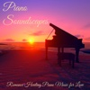 Piano Soundscapes – Romance Healing Piano Music for Love - Frank Piano & Pure Romance