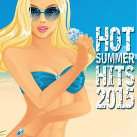 Hot Summer Hits 2015 by Various Artists