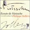 Écoute de Nietzsche: Leçon philosophique - Philippe Sollers