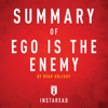 Instaread - Summary of Ego Is the Enemy by Ryan Holiday  Includes Analysis (Unabridged) Grafik