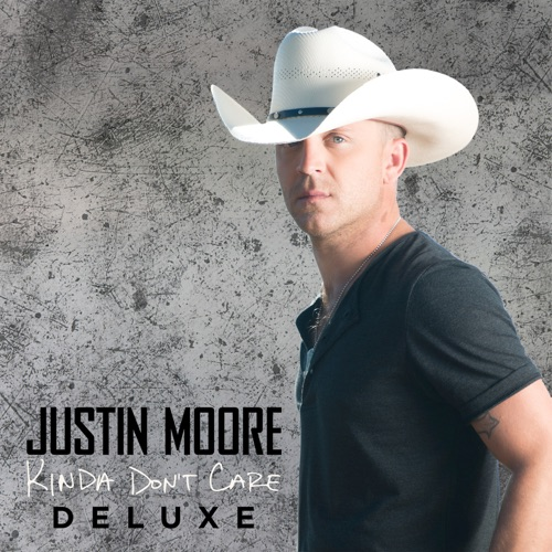 Justin Moore - Kinda Don't Care (Deluxe Version)