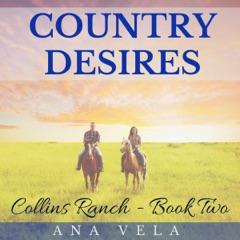 Country Desires: Collins Ranch, Book 2 (Unabridged)