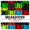 Tell Me Why (Remixes) - Single, Milk & Sugar
