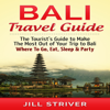Jill Striver - Bali Travel Guide: The Tourist's Guide to Make the Most Out of Your trip To Bali, Indonesia: Where to Go, Eat, Sleep & Party (Unabridged)  artwork