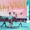 Brand New Moves - EP, Hey Violet