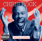 Never Scared-Chris Rock