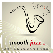 Smooth Jazz - Smooth Jazz Collective - Smooth Jazz Collective