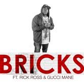 Bricks (feat. Rick Ross & Gucci Mane) - Single