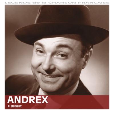"""Bébert (Collection """"Légende de la chanson française"""") - Andrex"""