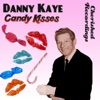 Candy Kisses, Danny Kaye
