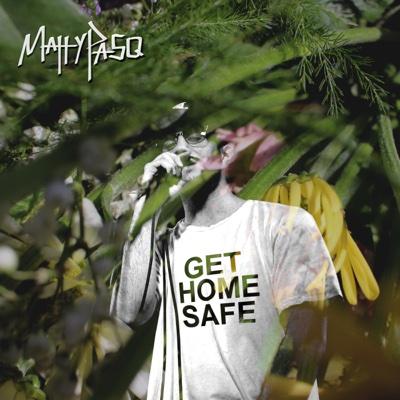 Get Home Safe - MattyPasq album