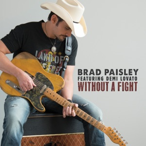 Brad Paisley - Without a Fight feat. Demi Lovato
