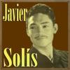 Javier Solís, Javier Solís