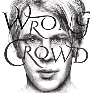 Wrong Crowd (East 1st Street Piano Tapes)