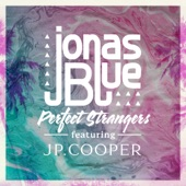 Perfect Strangers (feat. JP Cooper) - Single