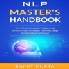 Ramit Gupta - NLP Master's Handbook: The 21 Neuro Linguistic Programming & Mind Control Techniques That Will Change Your Mind and Life Forever (Unabridged)  artwork