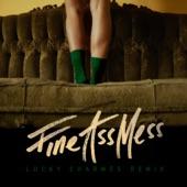 Fine Ass Mess (Lucky Charmes Extended Mix) - Single