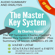 George Mentz - The VIP Synopsis: Charles Haanel's Master Key System in 24 Parts  - Plus the Secret Extra Chapter Summaries of Parts 25-28 (Unabridged)