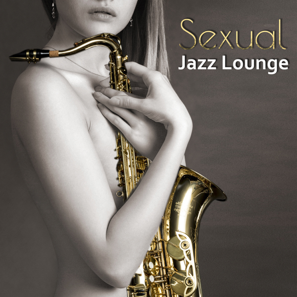 Sex music jazz sexy songs making love tracks sexual music chillout erotica music bar music sex life background music