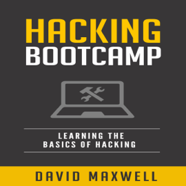 Hacking Bootcamp: Learning the Basics of Hacking (Unabridged) audiobook