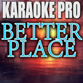 Better Place (Originally Performed by Rachel Platten) [Instrumental Version]