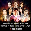 Celebrating World Music day- Best Gujarati of Red Ribbon