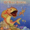 101 Bible Stories from Creation to Revelation (Unabridged)