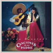 Canciones de Mi Padre (Remastered) - Linda Ronstadt - Linda Ronstadt