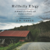 Hillbilly Elegy: A Memoir of a Family and Culture in Crisis (Unabridged) - J. D. Vance