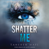 Tahereh Mafi - Shatter Me (Unabridged) artwork