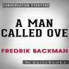 dailyBooks - A Man Called Ove: A Novel by Fredrik Backman  Conversation Starters (Unabridged)  artwork