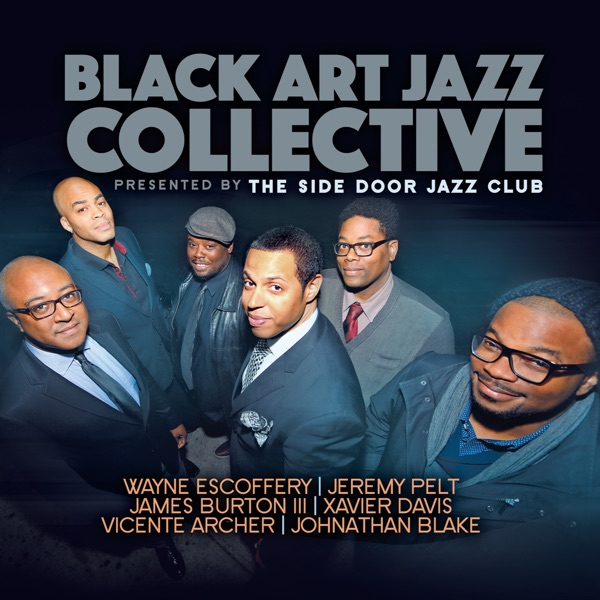 Presented by the Side Door Jazz Club (feat. Wayne Escoffery, Jeremy Pelt, James Burton III, Xavier Davis, Vicente Archer & Johnathan Blake)