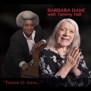 Throw It Away... (feat. Tammy Hall) - Barbara Dane - Barbara Dane