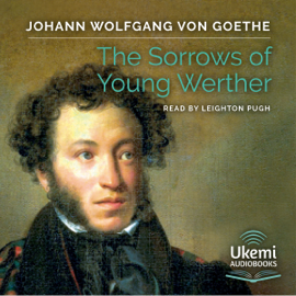 The Sorrows of Young Werther (Unabridged) audiobook