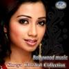 Bollywood Music Shreya Ghoshal Collection