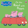 John Sparkes - Peppa Pig: On the Road with Peppa (Unabridged) artwork