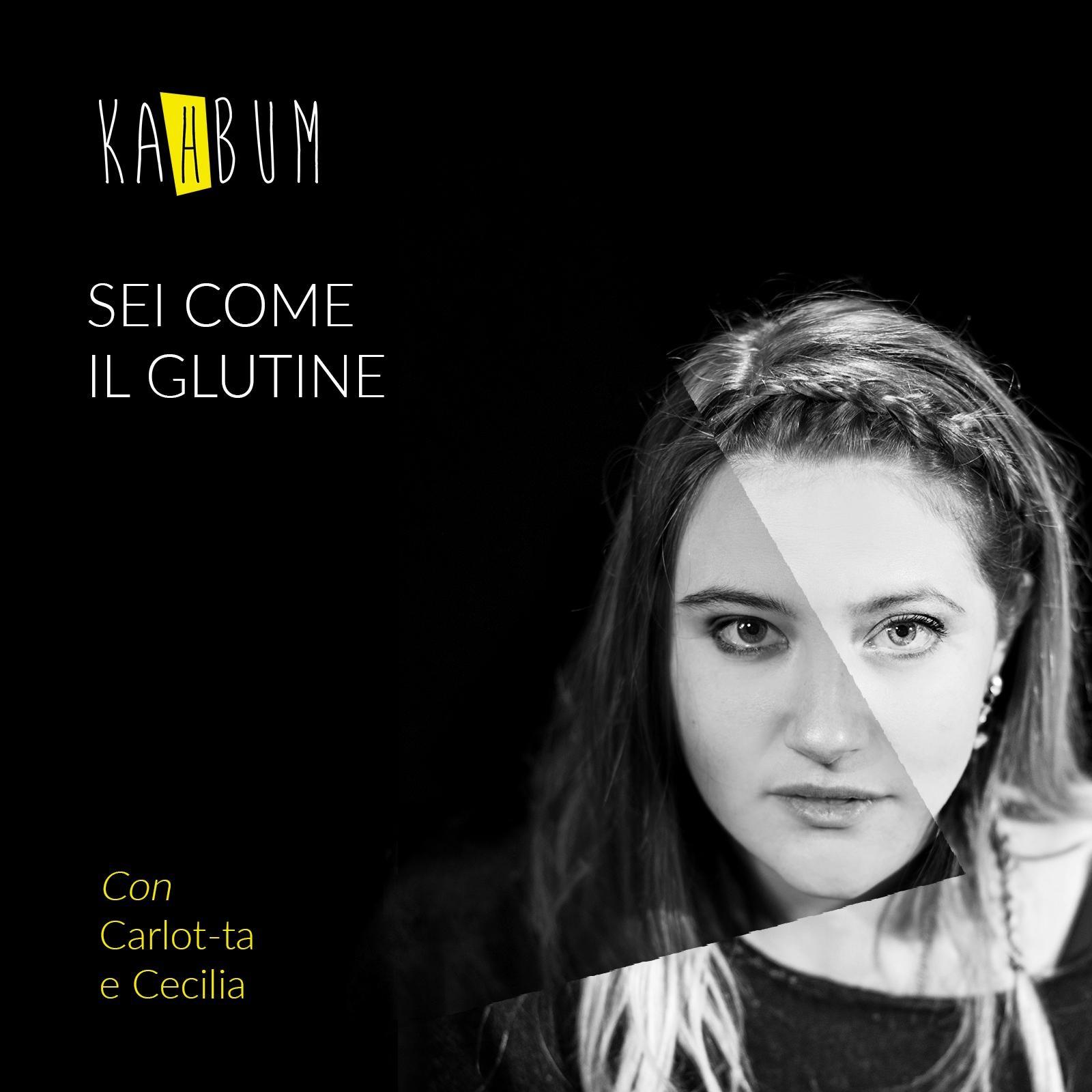 Sei come il glutine (feat. Carlot-Ta & Cecilia) - Single