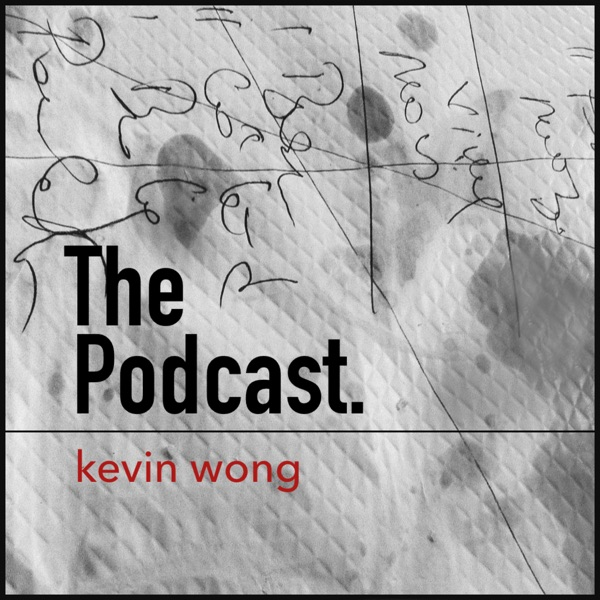 The Podcast. kevin wong