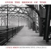 Over the Bridge of Time: A Paul Simon Retrospective (1964-2011), Paul Simon