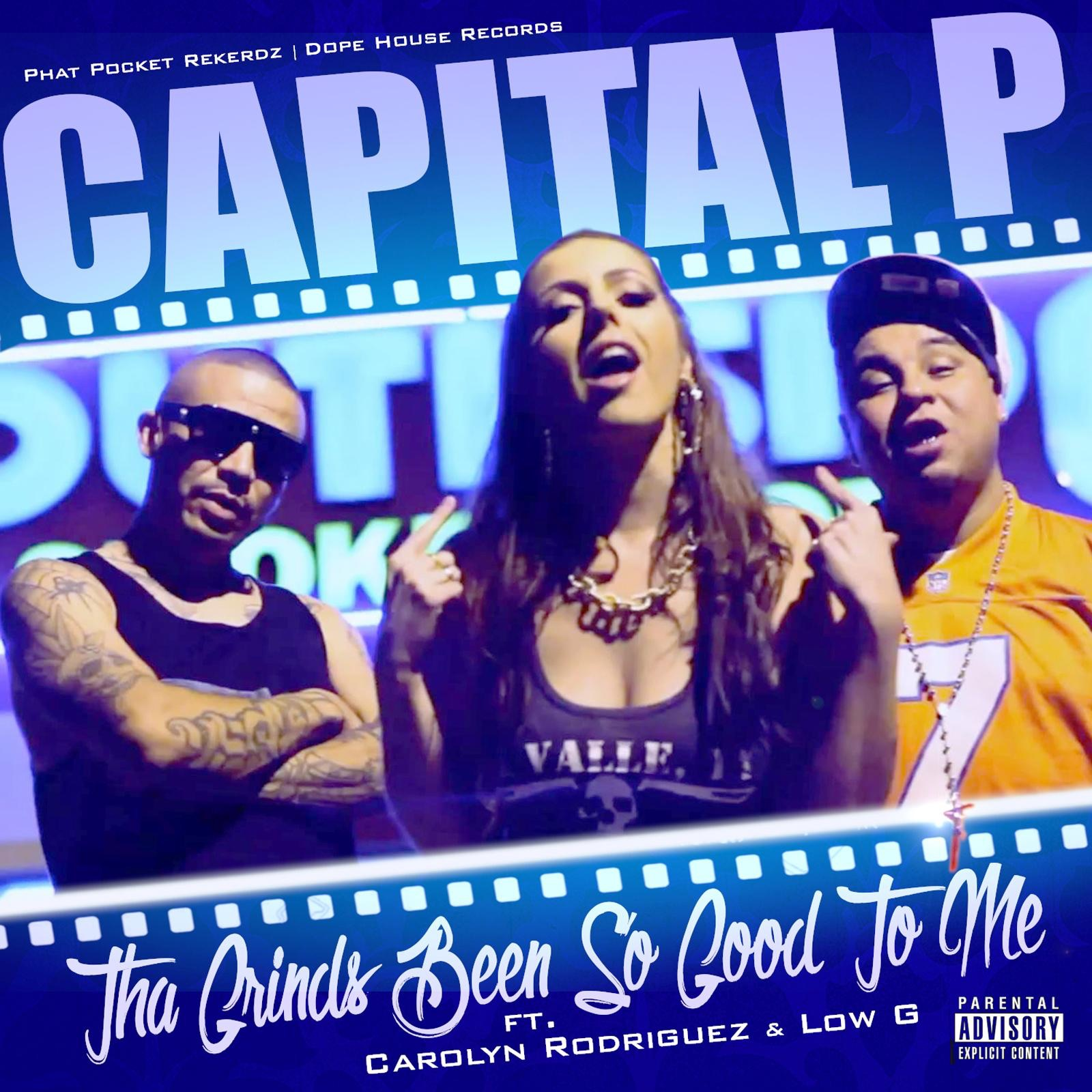 Tha Grinds Been so Good to Me (feat. Carolyn Rodriguez & Low G) - Single