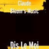 Dis le moi - Single - Claude Blouin's Music