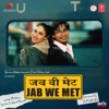 Jab We Met Original Motion Picture Soundtrack
