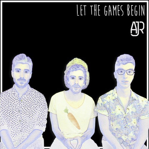 AJR - Let the Games Begin - Single