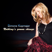 Nothing's Gonna Change My Love for You - Simone Kopmajer
