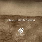 أتجنن Etganen (Seeb Nafsak) - Cairokee